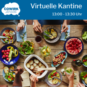 Virtuelle Kantine - never lunch alone! @ cowirk.space
